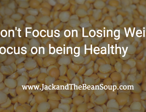 Don't Focus on Losing Weight, Focus on being Healthy